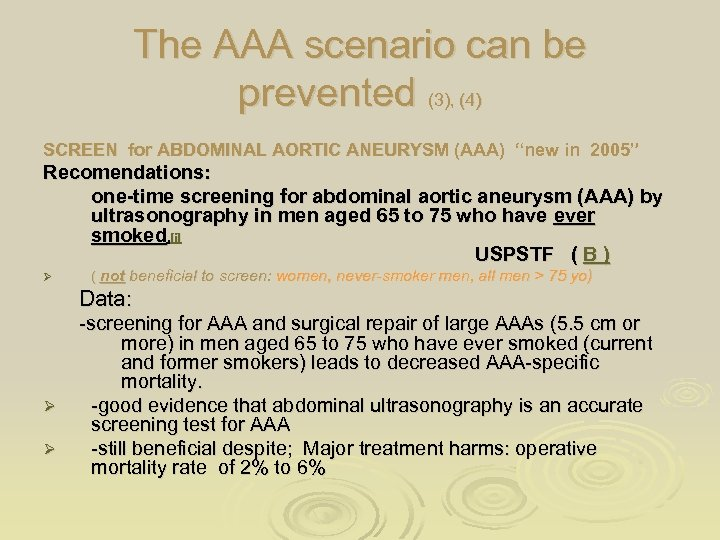 The AAA scenario can be prevented (3), (4) SCREEN for ABDOMINAL AORTIC ANEURYSM (AAA)