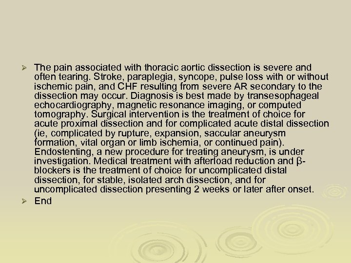 The pain associated with thoracic aortic dissection is severe and often tearing. Stroke, paraplegia,