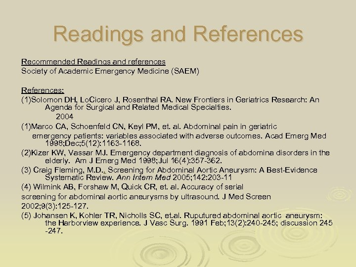 Readings and References Recommended Readings and references Society of Academic Emergency Medicine (SAEM) References: