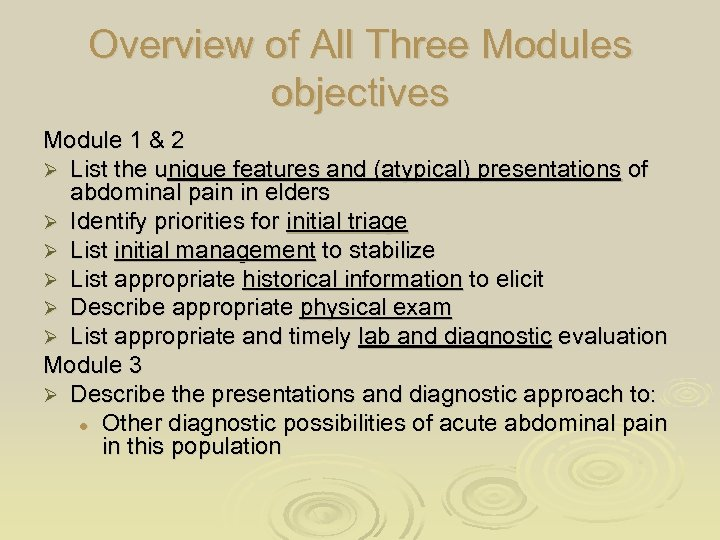 Overview of All Three Modules objectives Module 1 & 2 Ø List the unique