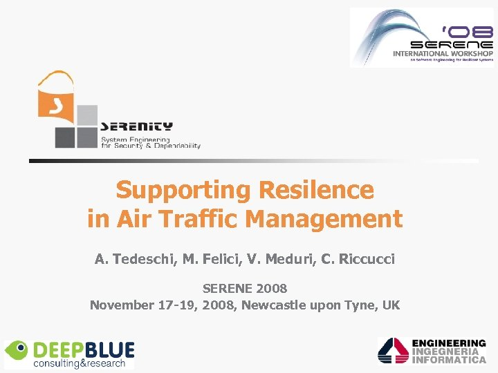 Supporting Resilence in Air Traffic Management A. Tedeschi, M. Felici, V. Meduri, C. Riccucci