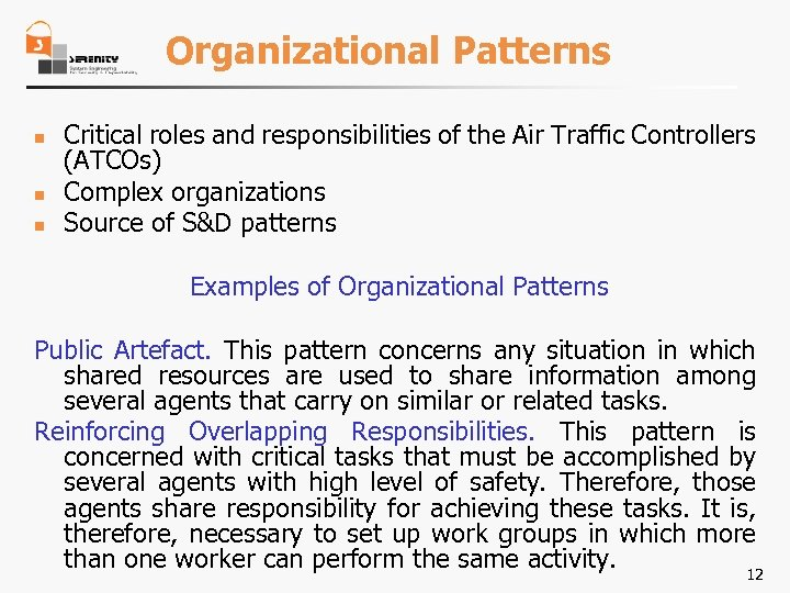 Organizational Patterns n n n Critical roles and responsibilities of the Air Traffic Controllers