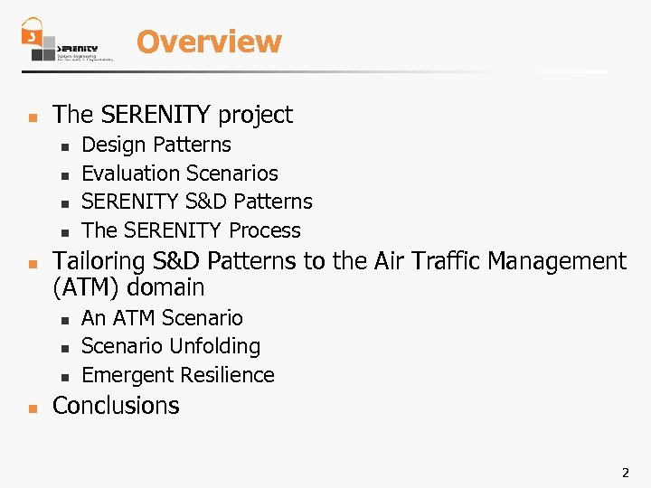 Overview n The SERENITY project n n n Tailoring S&D Patterns to the Air
