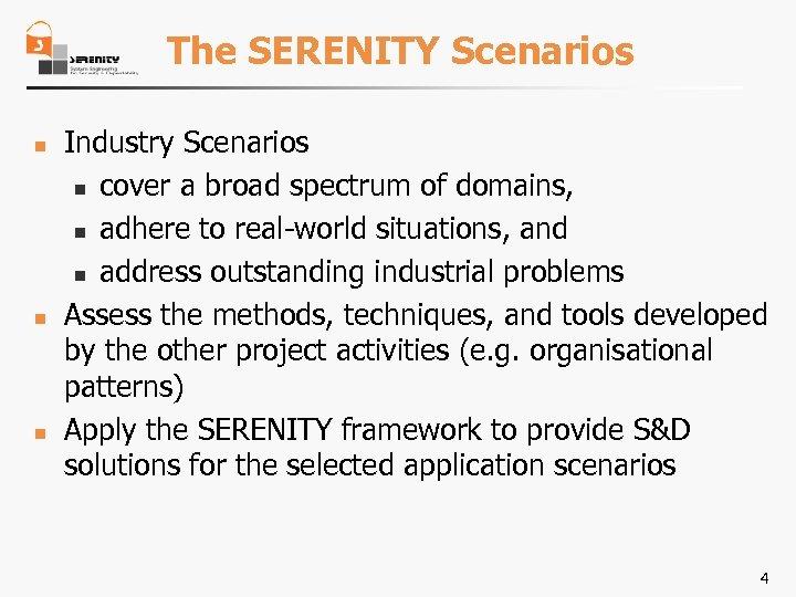 The SERENITY Scenarios n n n Industry Scenarios n cover a broad spectrum of