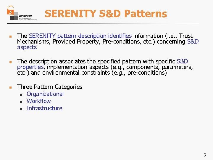 SERENITY S&D Patterns n n n The SERENITY pattern description identifies information (i. e.