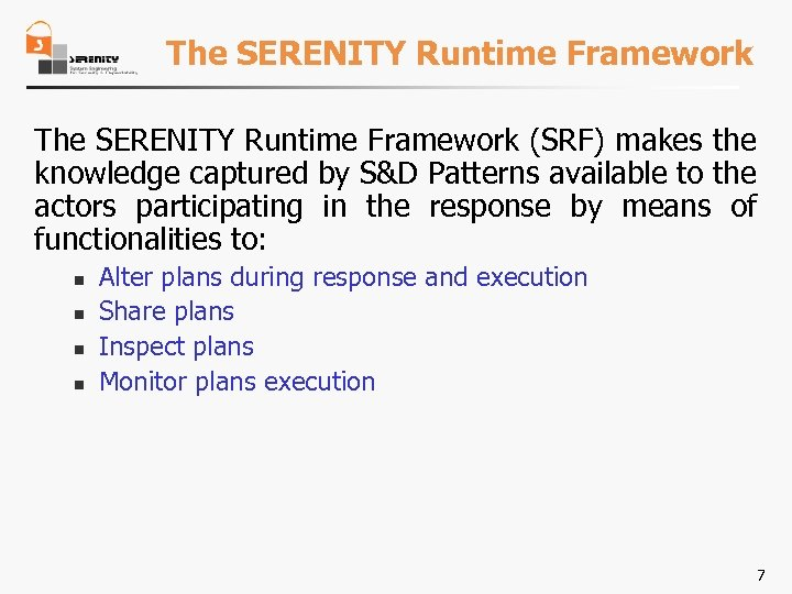 The SERENITY Runtime Framework (SRF) makes the knowledge captured by S&D Patterns available to