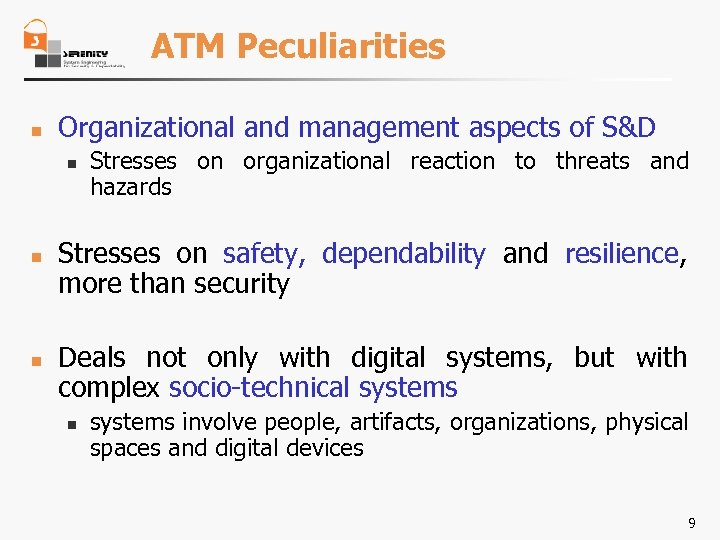 ATM Peculiarities n Organizational and management aspects of S&D n n n Stresses on