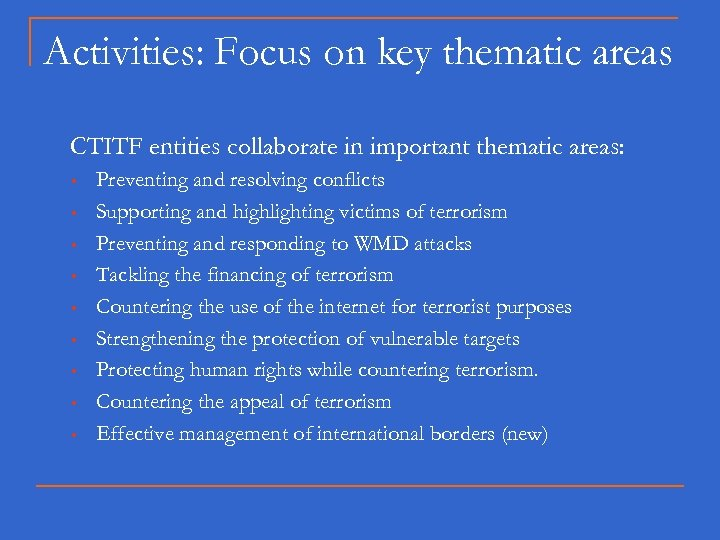 Activities: Focus on key thematic areas CTITF entities collaborate in important thematic areas: w