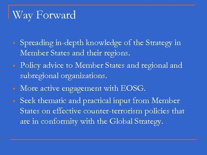 Way Forward w w Spreading in-depth knowledge of the Strategy in Member States and
