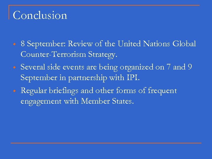 Conclusion w w w 8 September: Review of the United Nations Global Counter-Terrorism Strategy.