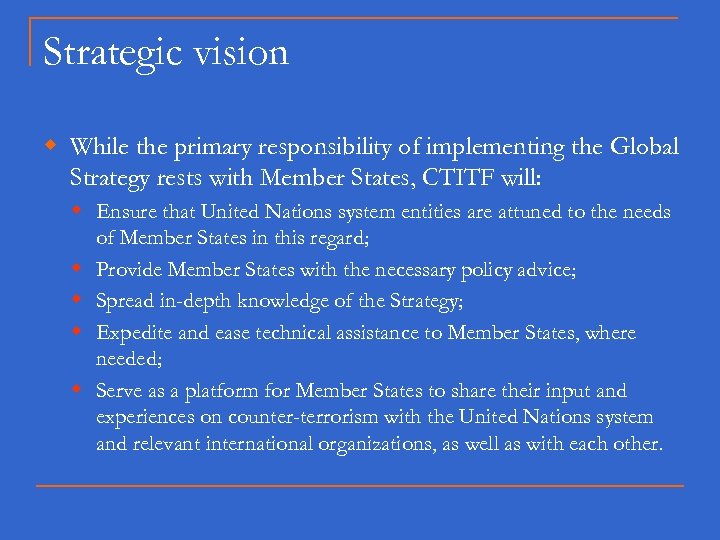 Strategic vision w While the primary responsibility of implementing the Global Strategy rests with