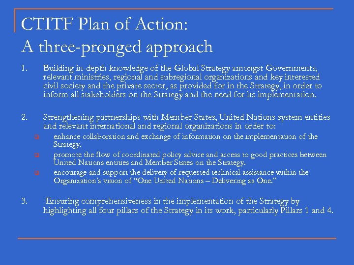 CTITF Plan of Action: A three-pronged approach 1. Building in-depth knowledge of the Global