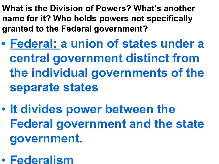 What is the Division of Powers? What's another name for it? Who holds powers