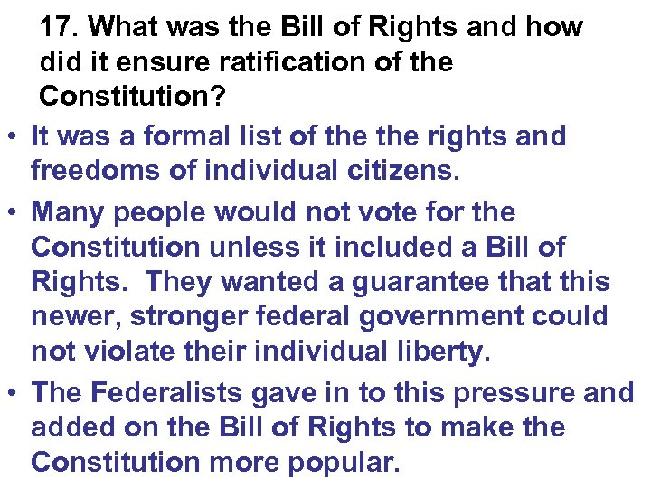 17. What was the Bill of Rights and how did it ensure ratification of