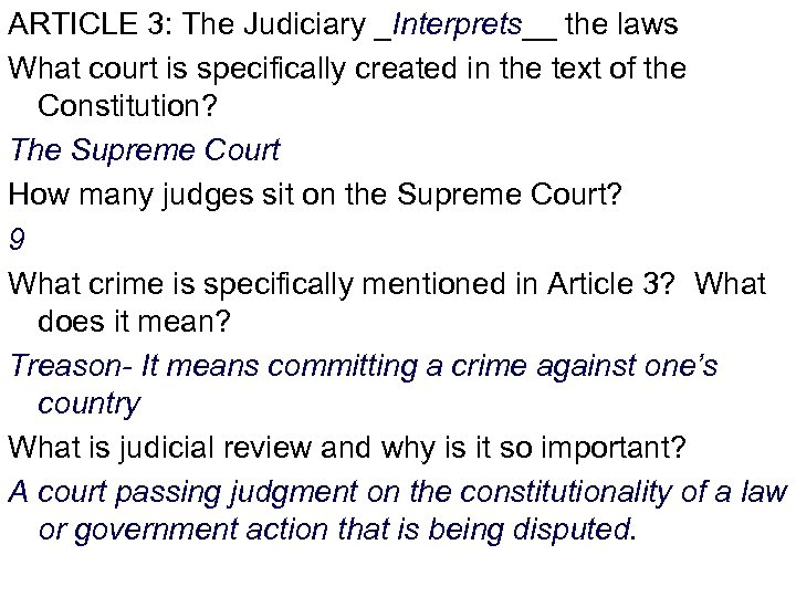 ARTICLE 3: The Judiciary _Interprets__ the laws What court is specifically created in the