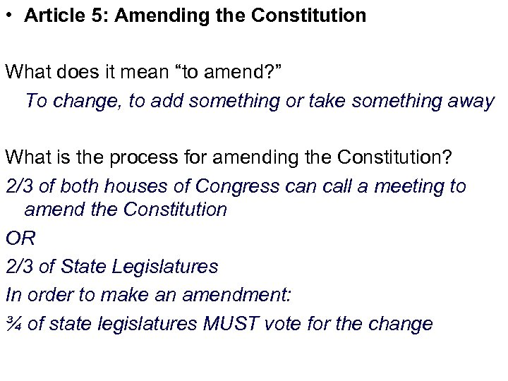 "• Article 5: Amending the Constitution What does it mean ""to amend? """
