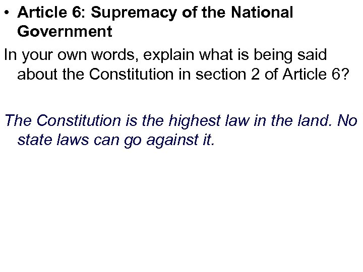 • Article 6: Supremacy of the National Government In your own words, explain