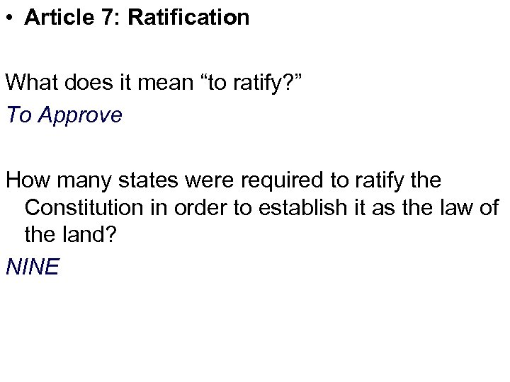 "• Article 7: Ratification What does it mean ""to ratify? "" To Approve"