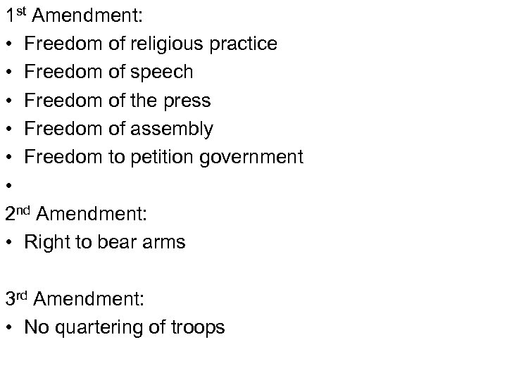 1 st Amendment: • Freedom of religious practice • Freedom of speech • Freedom