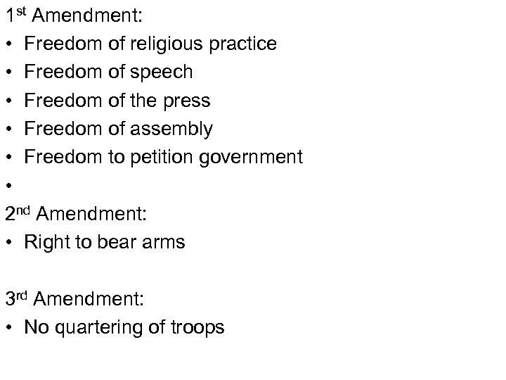 1 st Amendment: • Freedom of religious practice • Freedom of speech • Freedom