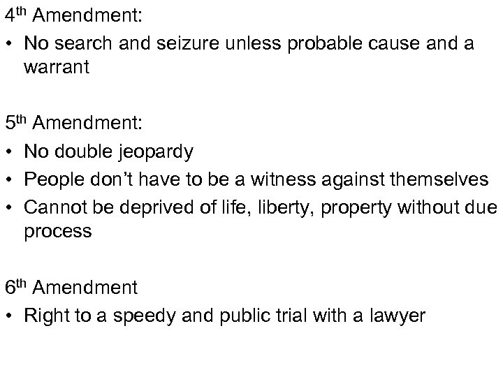 4 th Amendment: • No search and seizure unless probable cause and a warrant