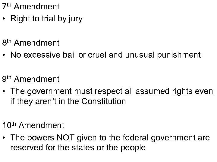 7 th Amendment • Right to trial by jury 8 th Amendment • No