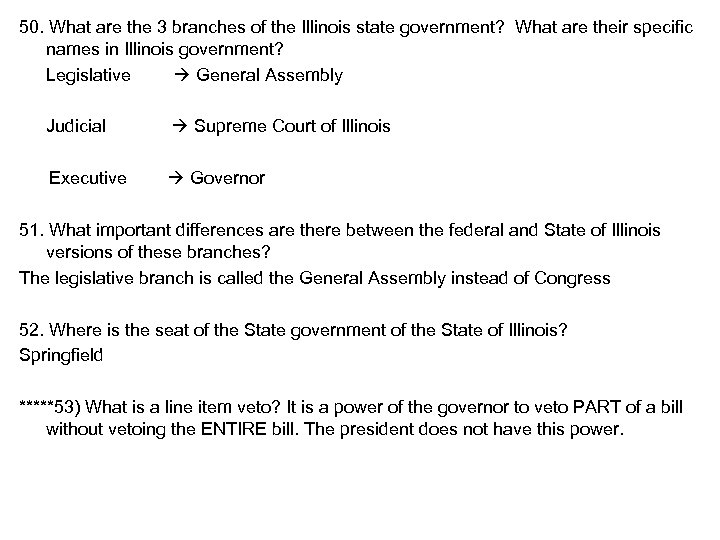 50. What are the 3 branches of the Illinois state government? What are their