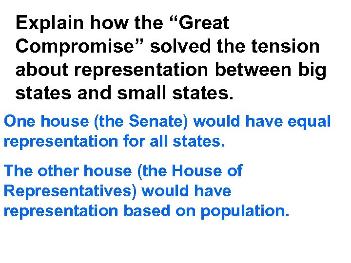 """Explain how the """"Great Compromise"""" solved the tension about representation between big states and"""