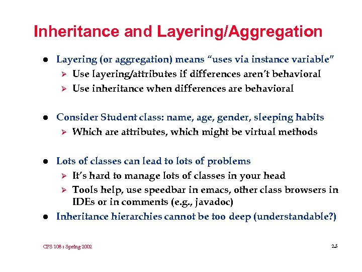 """Inheritance and Layering/Aggregation l Layering (or aggregation) means """"uses via instance variable"""" Ø Use"""