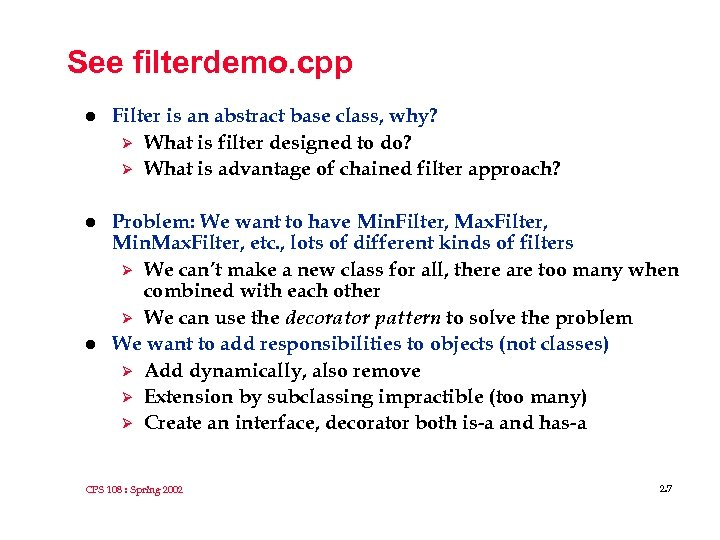 See filterdemo. cpp l Filter is an abstract base class, why? Ø What is