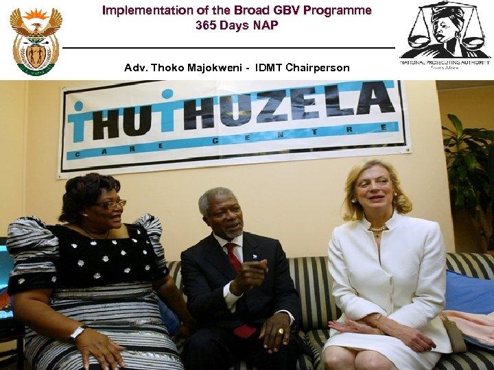 Implementation of the Broad GBV Programme 365 Days NAP Confidential Adv. Thoko Majokweni -