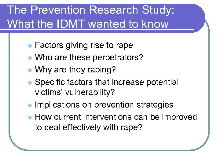 The Prevention Research Study: What the IDMT wanted to know Factors giving rise to