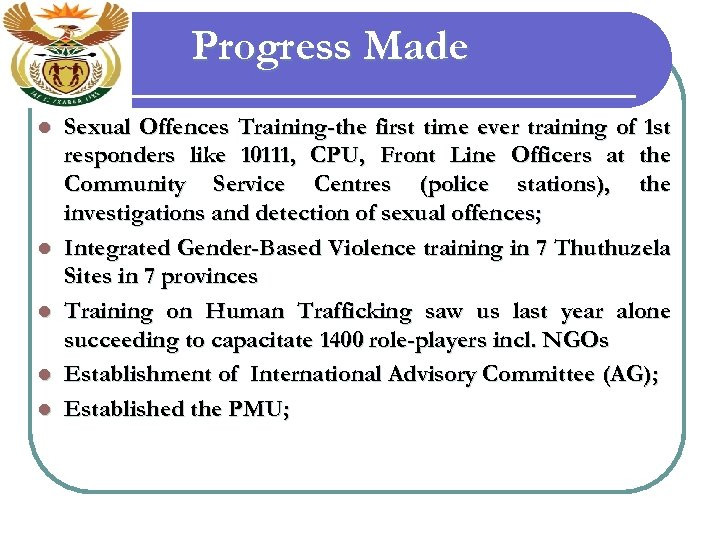 Progress Made l l l Sexual Offences Training-the first time ever training of 1