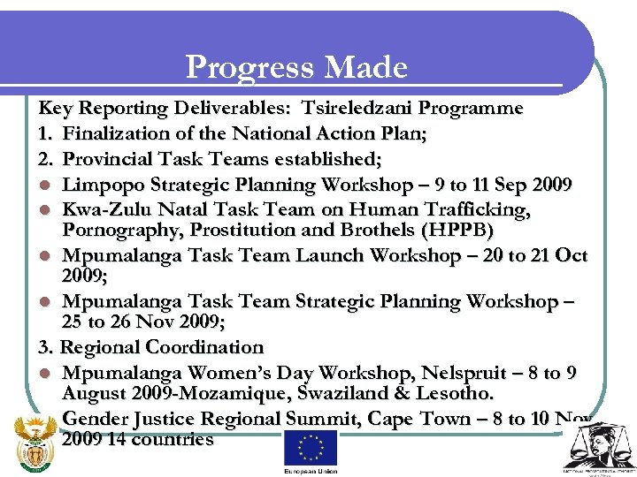Progress Made Key Reporting Deliverables: Tsireledzani Programme 1. Finalization of the National Action Plan;