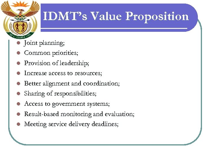 IDMT's Value Proposition l l l l l Joint planning; Common priorities; Provision of