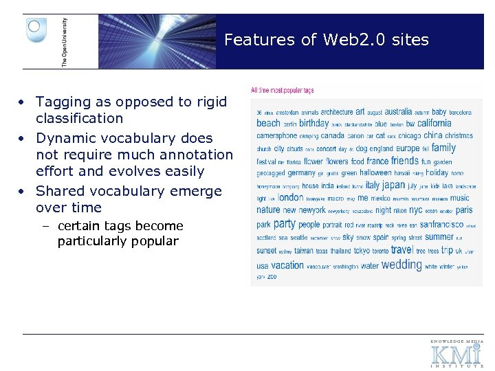 Features of Web 2. 0 sites • Tagging as opposed to rigid classification •