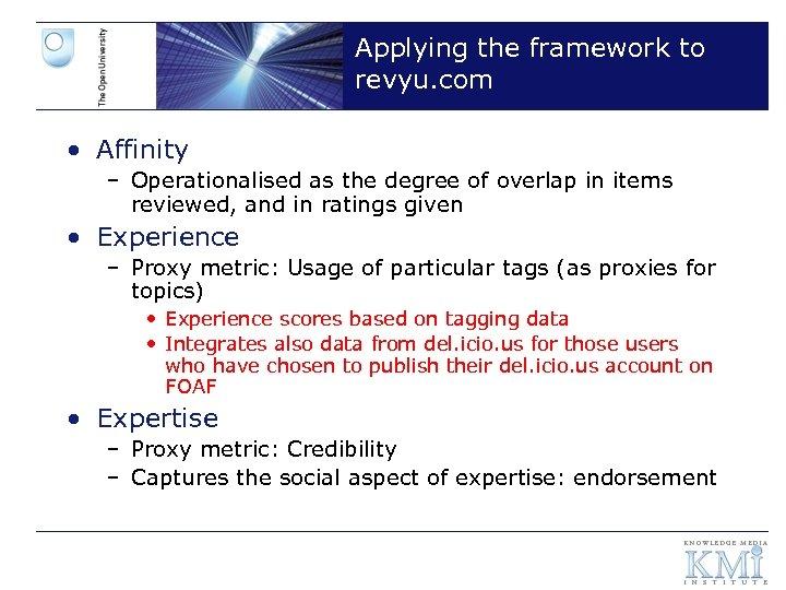 Applying the framework to revyu. com • Affinity – Operationalised as the degree of