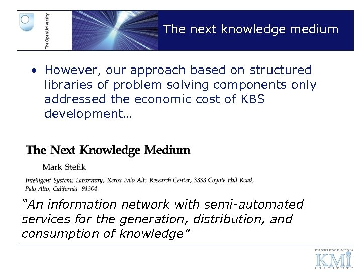 The next knowledge medium • However, our approach based on structured libraries of problem