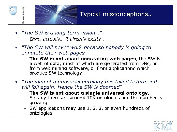 """Typical misconceptions… • """"The SW is a long-term vision…"""" – Ehm…actually… it already exists…"""