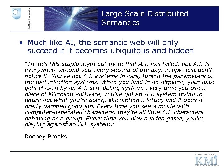 Large Scale Distributed Semantics • Much like AI, the semantic web will only succeed