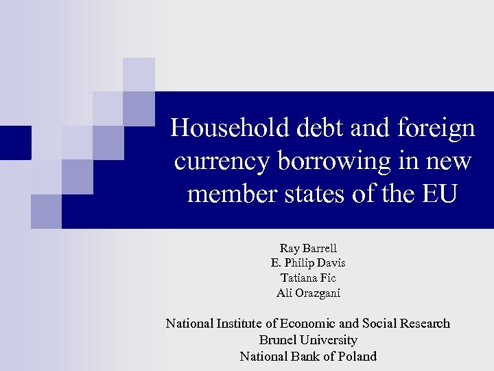 Household debt and foreign currency borrowing in new member states of the EU Ray