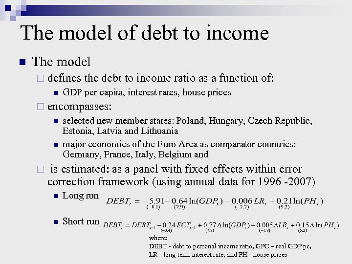 The model of debt to income n The model ¨ defines the debt to