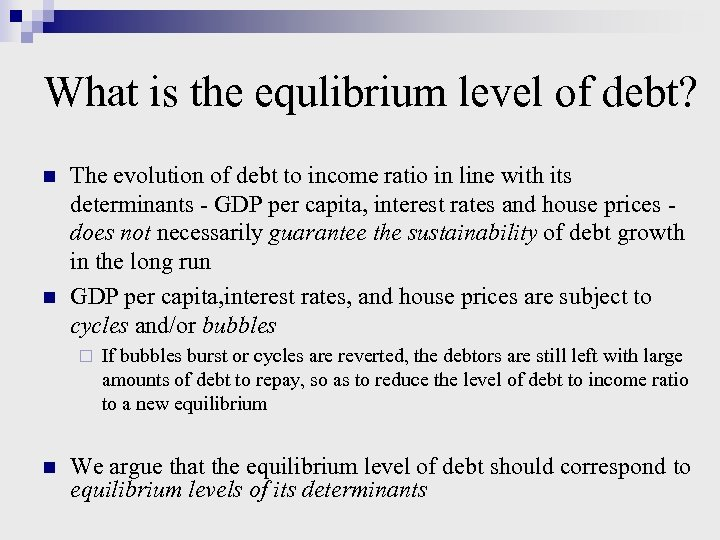 What is the equlibrium level of debt? n n The evolution of debt to