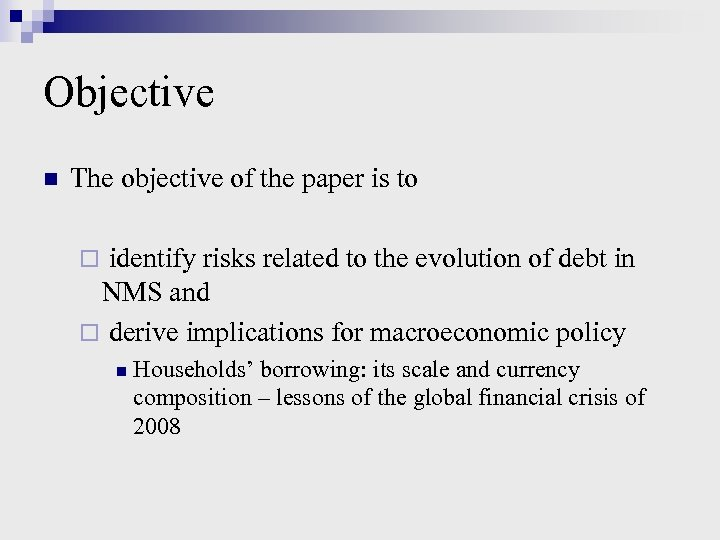 Objective n The objective of the paper is to identify risks related to the