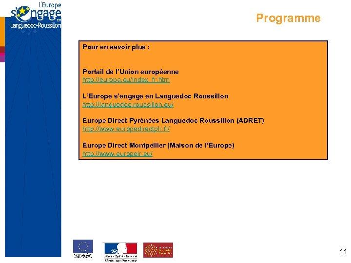 Programme Pour en savoir plus : Portail de l'Union européenne http: //europa. eu/index_fr. htm
