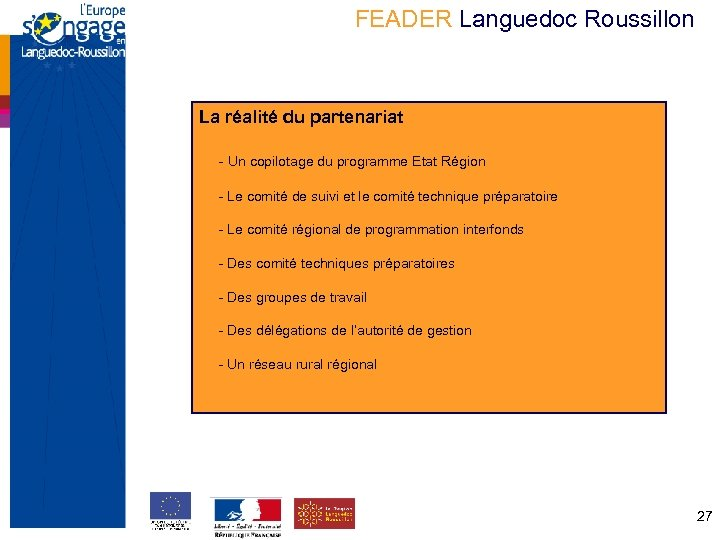 FEADER Languedoc Roussillon La réalité du partenariat - Un copilotage du programme Etat Région