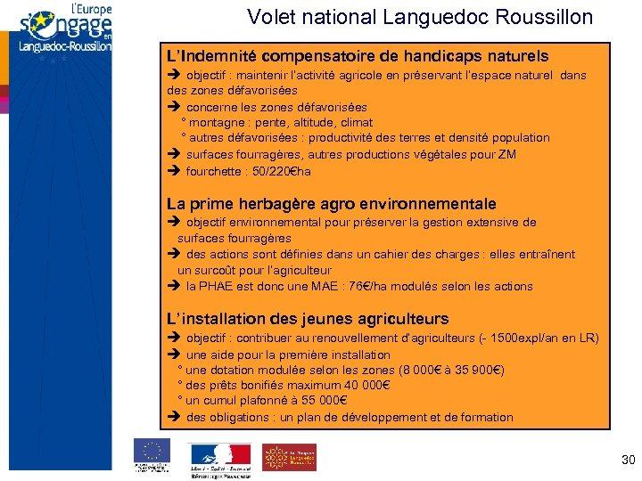 Volet national Languedoc Roussillon L'Indemnité compensatoire de handicaps naturels objectif : maintenir l'activité agricole