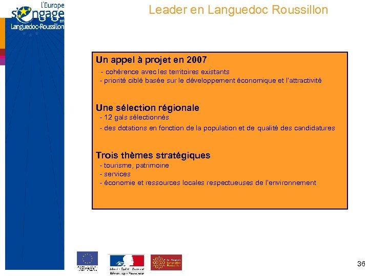 Leader en Languedoc Roussillon Un appel à projet en 2007 - cohérence avec les