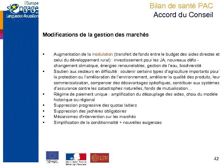 Bilan de santé PAC Accord du Conseil Modifications de la gestion des marchés §