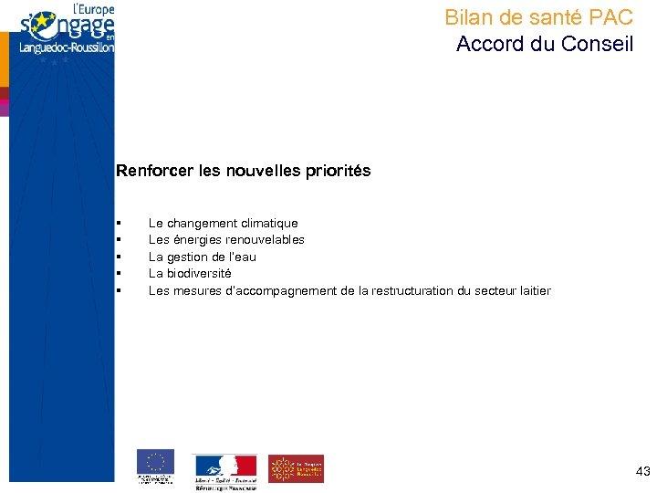 Bilan de santé PAC Accord du Conseil Renforcer les nouvelles priorités § § §